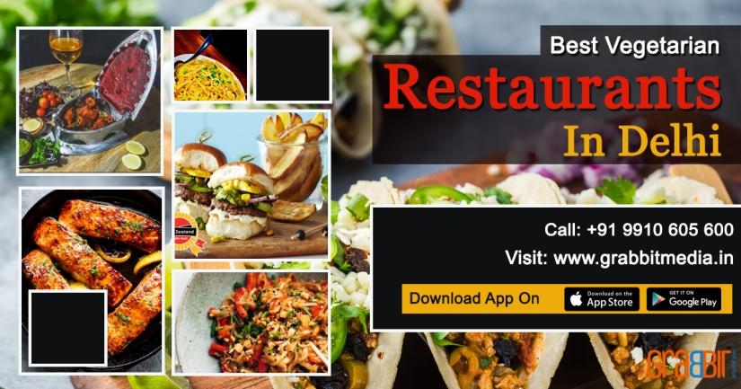 Vegetarian Restaurant Near Me In Delhi Grabbit Media Pvt Ltd